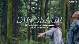 [3D+BASS BOOSTED]  AKMU (악동뮤지션) - DINOSAUR | bumble.…