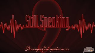 Still Speaking Part I