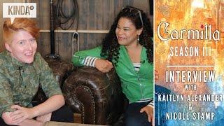 Carmilla | Season 3 | Interview with Kaitlyn Alexander & Nicole Stamp