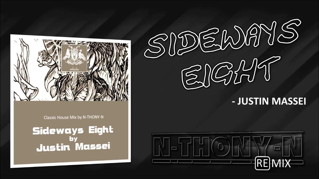 Download Justin Massei X N-THONY-N - Sideways Eight (Classic House Mix)