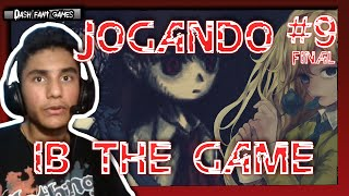 [Terror Indie Game] Jogando Ib #9 FINAL - A Saída de Volta Para A Galeria!