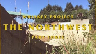 Arbor Whiskey Project and Caliber Trucks Present :: The Northwest - Part Three