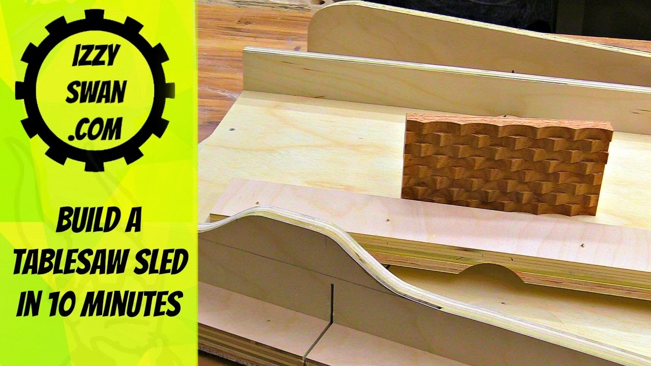 Build A Table Saw Sled In 10 Minutes Izzy Swan