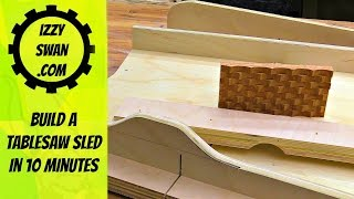 Sled - Build a table saw sled in 10 minutes | Izzy Swan