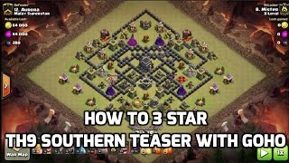 How To 3 Star TH9 Southern Teaser with GoHo   Mister Clash   Clash of Clans