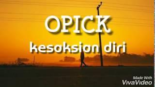 Opick - Kesaksian Diri (lirik)