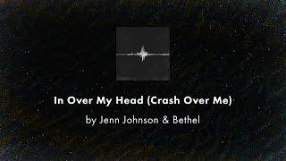 In Over My Head (Crash Over Me) - Jenn Johnson & Bethel lyric video