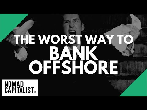 The Worst Way to Open an Offshore Business Bank Account