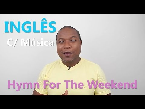 Aprenda Inglês C/ Música - Hymn for the weekend