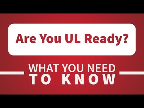 Are You UL Ready? What You Need To Know!