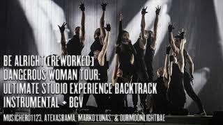 Ariana Grande - Be Alright Reworked Live Studio Backtrack (DWT USE) Instrumental + Backing Vocals