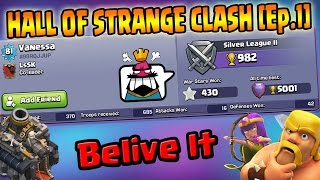 Clash Of Clans | Hall of Strange Clash [Ep-1] | Can't Belive My Eyes!!Must Watch