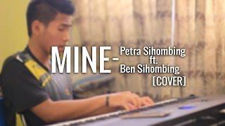 Video Petra Sihombing ft. Ben Sihombing - Mine [PIANO COVER] download MP3, 3GP, MP4, WEBM, AVI, FLV Oktober 2017