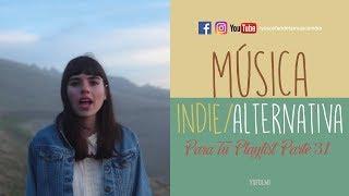 Baixar Música Indie/Alternativa Para Tu Playlist | Parte 31 | YSF Vlogs