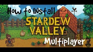 Stardew Valley Mulitplayer - How To Install