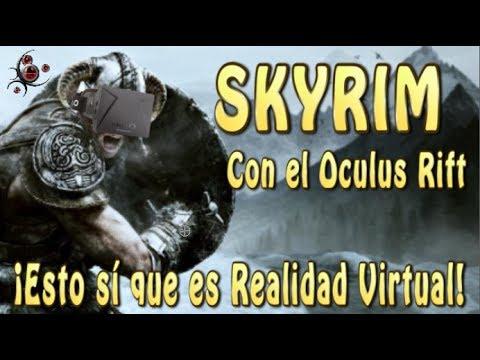 Skyrim en el Oculus Rift - ¡Esto sí que es Realidad Virtual!