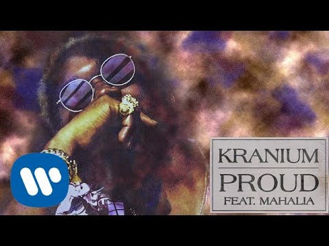 Kranium - Proud (feat. Mahalia) [Official Audio]