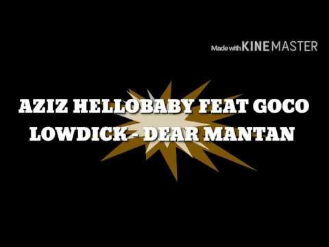 Aziz HelloBaby Feat Goco Lowdick - Dear Mantan
