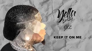 "Yella Beezy - ""Keep It On Me"" ( Audio"