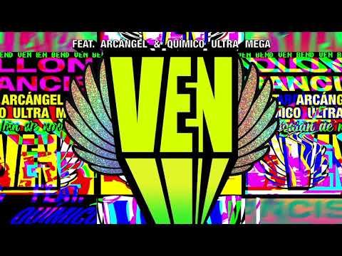 Dillon Francis - Ven (FARU! Remix) (ft. Arcangel & Quimico Ultra Mega)