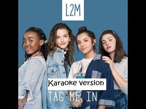 L2M Tag me in (karaoke)