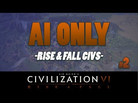 AI ONLY - Civilization 6 RISE AND FALL CIVS // Episode #2 [Loyalty]