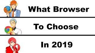 What Web Browser To Choose 2019 - The Top 3 Browsers For Any Device