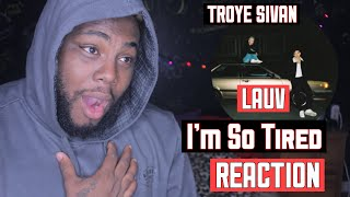 Lauv & Troye Sivan - I'm so tired... [Official Audio] | REACTION