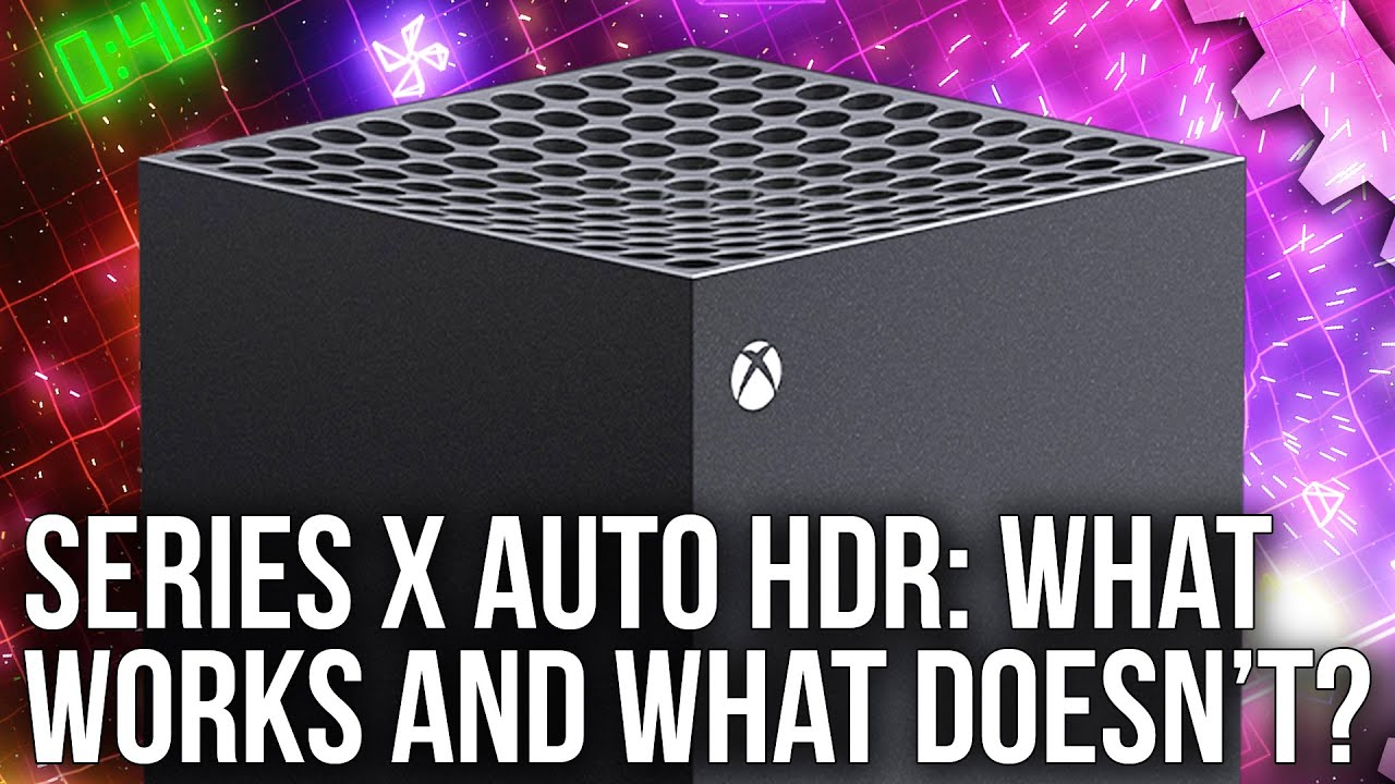 Xbox Series X: Auto HDR Mode Tested - What Works and What Doesn't
