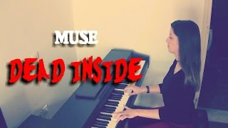 """Dead Inside"" - Muse (Piano Cover) - Annie Rig"