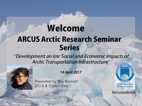 Mia Bennett, Social & Economic Impacts of Arctic Transportation Infrastructure - 14 April 2017