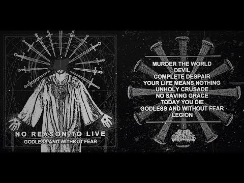 NO REASON TO LIVE - GODLESS AND WITHOUT FEAR [OFFICIAL ALBUM STREAM] (2013) SW EXCLUSIVE