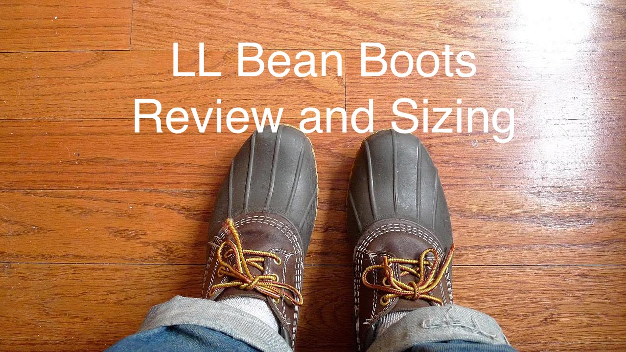 Ll Bean Bean Boots Review And Sizing Youtube
