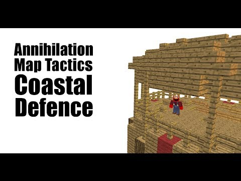 Annihilation Map Tactics - Coastal Defense