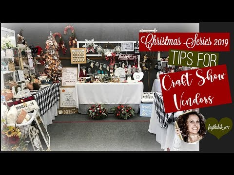 Christmas Series 2019 |How to Sell at Craft Shows | Craft Show Tips | Tips for Craft Vendors