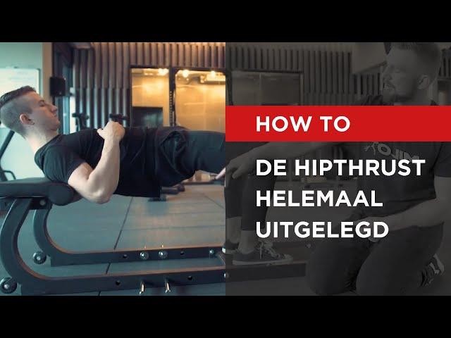 HOW TO   De Hipthrust helemaal uitgelegd