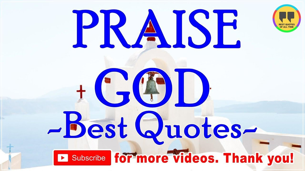 Top 100 Praise God Quotes Best Quotes About God Youtube