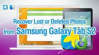 How to Recover Lost or Deleted Photos from Samsung Galaxy Tab S2
