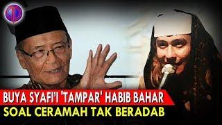 Jedarr! Buya Syafi'i t4mp4r Habib Bahar! Soal Ceramah Tak Beradab