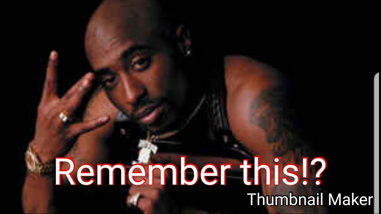 Remember This Song Cant See Me 2pac Youtube