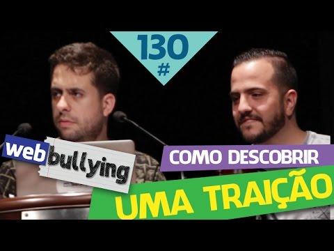 WEBBULLYING (FACEBULLYING) #130 - NOVO METODO DE DESCOBRIR TRAIÇÃO (Maringá, PR)
