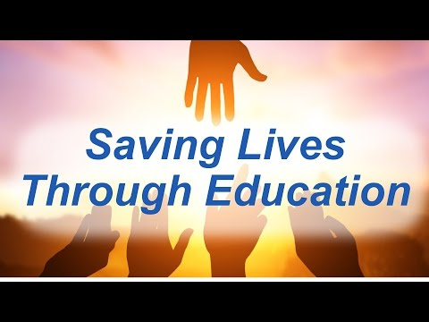 Saving Lives Through Education