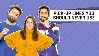 MensXP: Pick Up Lines You Should Never Use | Worst Pick Up Lines