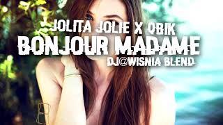 Jolita Jolie x Qbik - Bonjour Madame (Dj@WiSNIA Blend) Prod. CytruseK