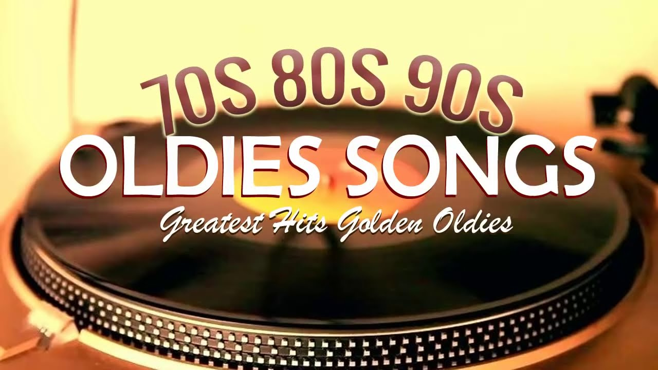 70's 80's 90's music Hits Playlist - Greatest Hits Golden Oldies