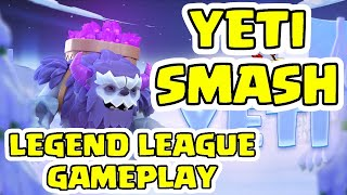 YETI SMASH - TH12 WIPES in LEGENDS LEAGUE (Level 1 and Max Gameplay)