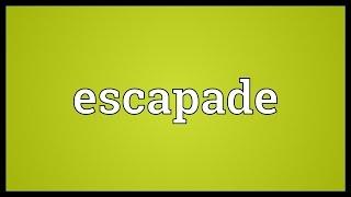 Escapade Meaning