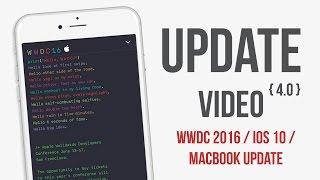 Update 4.0 WWDC 16 / IOS 10 / Macbook Update