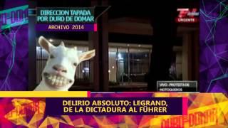DELIRIO ABSOLUTO: LEGRAND DE LA DICTADURA AL FUHRER - 17-08-15