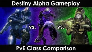 Destiny Alpha Gameplay: Warlock vs. Titan vs. Hunter - PvE Class Comparison